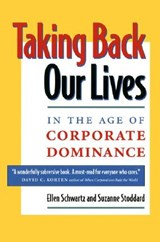 Taking Back Our Lives in the Age of Corporate Dominance | Ellen Schwartz |
