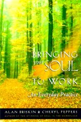 Bringing Your Soul to Work | Alan Briskin |