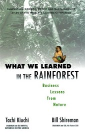 What We Learned in the Rainforest | Tachi Kiuchi & William K. Shireman |