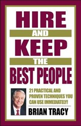 Hire and Keep the Best People | Brian Tracy |