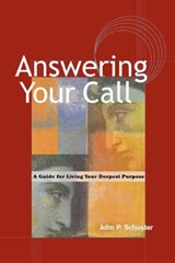 Answering Your Call - A Guide for Living Your Deepsent Purpose | Schuster |