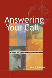 Answering Your Call - A Guide for Living Your Deepsent Purpose