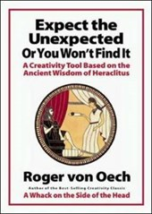 Expect the Unexpected (or You Won't Find It) | Von Oech |