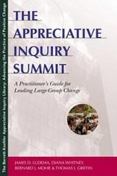 Appreciative Inquiry Summit - A Practioner's Guide for Leadi