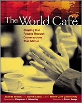 World Cafe: Shaping Our Futures Through Conversations That M | Juanita Brown |