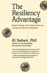 The Resiliency Advantage | Al Siebert |