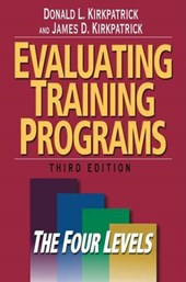 Evaluating Training Programs | Kirkpatrick, Donald L. ; Kirkpatrick, James D. |