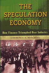 The Speculation Economy | Lawrence E. Mitchell |