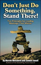 Don't Just Do Something, Stand There! | Marvin Weisbord & Sandra Janoff |