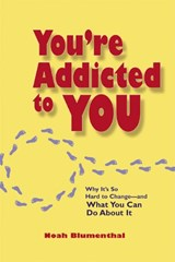 You're Addicted to You | Noah Blumenthal |