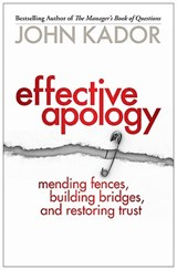 Effective Apology | John Kador |