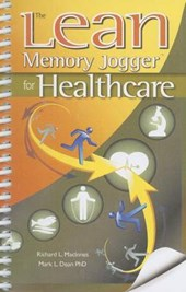 The Lean Memory Jogger for Healthcare | Rich L. MacInnes |