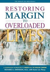 Restoring Margin to Overloaded Lives | Richard Swenson |