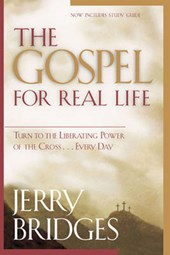 The Gospel for Real Life | Jerry Bridges |