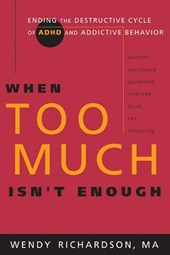 When Too Much Isn't Enough | Wendy Richardson |