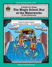 A Guide for Using the Magic School Bus at the Waterworks in the Classroom | Greg Young |