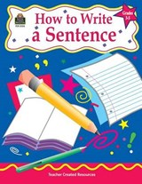 How to Write a Sentence, Grades 3-5 | Kathleen Christopher Null |