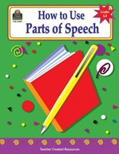 How to Use Parts of Speech, Grades 6-8 | Toni Rouse |