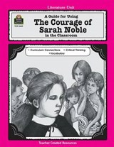 A Guide for Using the Courage of Sarah Noble in the Classroom | Debra J. Housel |