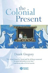 The Colonial Present | Derek Gregory |
