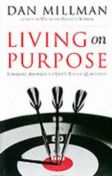 Living on Purpose | Dan Millman |
