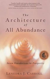 The Architecture of All Abundance | Lenedra J. Carroll |