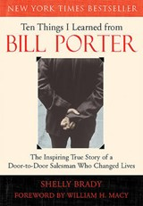 Ten Things I Learned from Bill Porter | Shelly Brady |