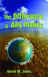 The Difference a Day Makes | Karen M. Jones |