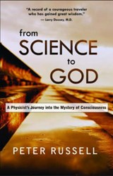 From Science To God | Peter Russell |
