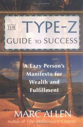 The Type-Z Guide to Success | Marc Allen |