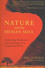 Nature and the Human Soul | Bill Plotkin |