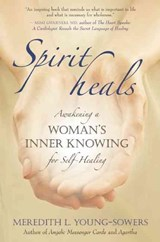 Spirit Heals | Meredith L. Young-Sowers |