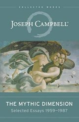 The Mythic Dimension | Joseph Campbell |