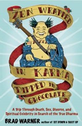 Zen Wrapped in Karma Dipped in Chocolate | Brad Warner |