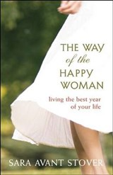 The Way of the Happy Woman | Sara Avant Stover |