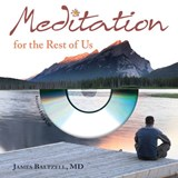 Meditation for the Rest of Us | James Baltzell |