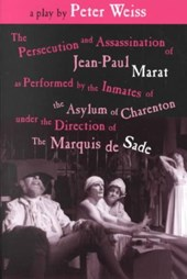 The Persecution and Assassination of J-P Marat As Performed by the Inmates O.T.A. O.C.U.T. Direction of the Marquis De Sade
