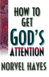 How to Get God's Attention | Norvel Hayes |