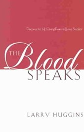 The Blood Speaks