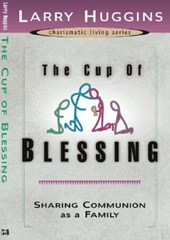 The Cup of Blessing | Larry Huggins |