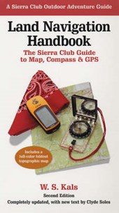 Land Navigation Handbook - The Sierra Club Guide  to Map, Compass and GPS 2e