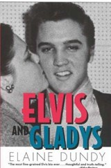 Elvis and Gladys | Elaine Dundy |