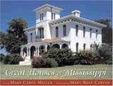 Great Houses of Mississippi | Mary Carol Miller |