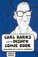 Carl Barks And the Disney Comic Book | Thomas Andrae |