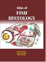 Atlas of Fish Histology | Genten, Franck ; Terwinghe, Eddy ; Danguy, Andre |