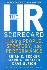 The Hr Scorecard | Becker, Brian E. ; Ulrich, David ; Huselid, Mark A. |