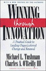 Winning Through Innovation | Tushman, Michael L. ; O'reilly, Charles A. |