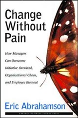 Change Without Pain | Eric Abrahamson |
