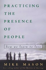 Practicing the Presence of People | Mike Mason |