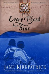 Every Fixed Star | Jane Kirkpatrick |